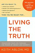 Living the Truth Transform Your Life Through the Power of Insight & Honesty