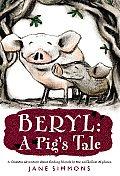 Beryl A Pigs Tale