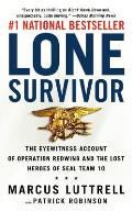 Lone Survivor The Eyewitness Account of Operation Redwing & the Lost Heroes of Seal Team 10