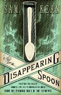 Disappearing Spoon & Other True Tales From The Periodic Table