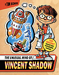 Unusual Mind Of Vincent Shadow