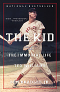 Kid The Immortal Life of Ted Williams