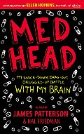 Med Head My Knock Down Drag Out Drugged Up Battle With My Brain