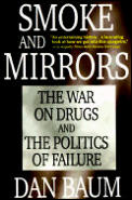 Smoke & Mirrors The War on Drugs & the Politics of Failure