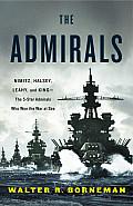 Admirals Nimitz Halsey Leahy & King The Five Star Admirals Who Won the War at Sea