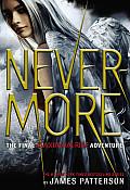 Maximum Ride 08 Nevermore The Final Maximum Ride Adventure