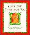 Cats Love Christmas Too A Seasonal Celebration in Poetry & Prose
