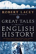 Great Tales from English History The Truth about King Arthur Lady Godiva Richard the Lionheart & More