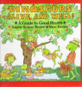 Dinosaurs Alive & Well A Guide To Good Health