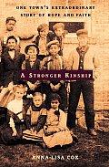 Stronger Kinship One Towns Extraordinary Story of Hope & Faith