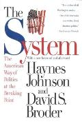 System The American Way of Politics at the Breaking Point