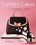 Confetti Cakes Cookbook Spectacular Cookies Cakes & Cupcakes from New York Citys Famed Bakery