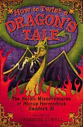 How to Train Your Dragon 05 How to Twist a Dragons Tale The Heroic Misadventures of Hiccup the Viking