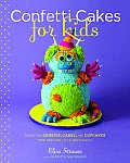 Confetti Cakes for Kids Delightful Cookies Cakes & Cupcakes from New York Citys Famed Bakery
