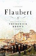 Flaubert A Biography
