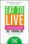 Eat to Live Completely Revised the Amazing Nutrient Rich Program for Fast & Sustained Weight Loss & Updated