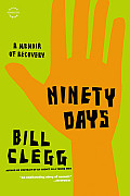 Ninety Days A Memoir of Recovery