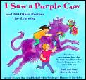 I Saw A Purple Cow & 100 Other Recipes