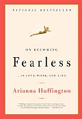 On Becoming Fearless In Love Work & Life