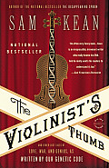 Violinists Thumb & Other Lost Tales of Love War & Genius as Written by Our Genetic Code