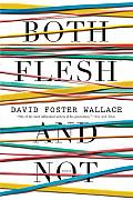 Both Flesh & Not Essays