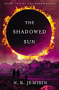 Shadowed Sun Dreamblood 2