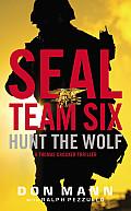 Hunt the Wolf SEAL Team Six Novel