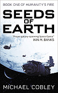 Seeds of Earth Humanitys Fire Book 1