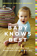 Baby Knows Best Raising a Confident & Resourceful Child the Rie Way