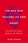 Man Who Touched His Own Heart