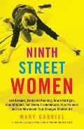 Ninth Street Women Lee Krasner Elaine de Kooning Grace Hartigan Joan Mitchell & Helen Frankenthaler Five Painters & the Movement