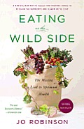 Eating on the Wild Side The Missing Link to Optimum Health