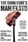 Carnivores Manifesto Eating Well Eating Responsibly & Eating Meat