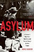 Asylum A Survivors Flight from Nazi Occupied Vienna Through Wartime France