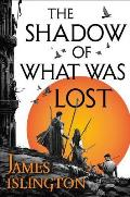 Shadow of What Was Lost Licanius Trilogy 01