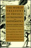 World Treasury Of Physics Astronomy & Ma