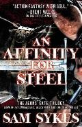 Affinity for Steel The Aeons Gate Omnibus