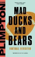 Mad Ducks & Bears Football Revisited