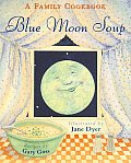 Blue Moon Soup A Family Cookbook