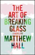 Art Of Breaking Glass