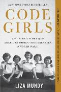 Code Girls The Untold Story of the American Women Code Breakers of World War II