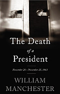 Death of a President November 20 November 25 1963