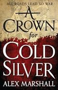 Crown for Cold Silver Crimson Empire Book 1