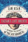 Caesars Last Breath: Decoding the Secrets of the Air Around Us