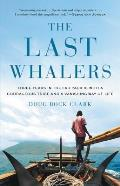 Last Whalers Three Years in the Far Pacific with an Ancient Tribe & a Vanishing Way of Life