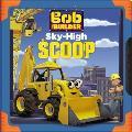 Bob the Builder Sky High Scoop