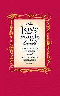 Love Magic Book Potions for Passion & Recipes for Romance