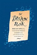 Dream Book Dream Spells Nighttime Potions & Rituals & Other Magical Sleep