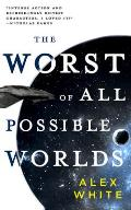 Worst of All Possible Worlds Salvagers Book 3