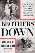 Brothers Down Pearl Harbor & the Fate of the Many Brothers Aboard the USS Arizona